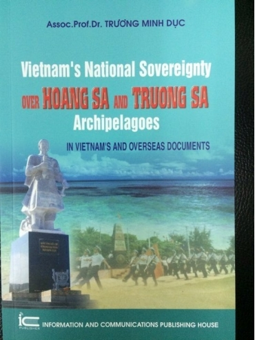 VIETNAM'S NATIONAL SOVEREIGNTY OVER HOANGSA AND TRUONGSA ARCHIPELAGOES IN VIETNAM'S AND OVERSEAS DOCCUMENTS Tác giả	 : DR. TRƯƠNG MINH DỤC