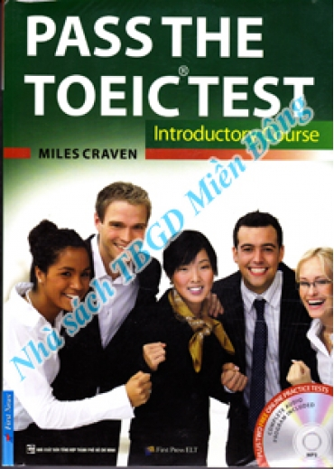 PASS THE TOEIC TEST - INTRODUCTORY COURSE (KÈM CD)